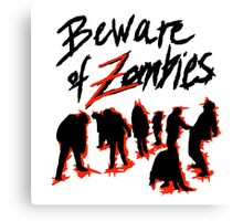 Beware of Zombies Canvas Print