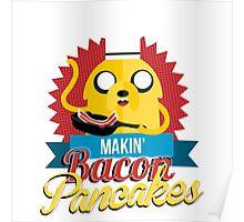 Makin Bacon Pancakes - Adventure Time Jake Poster