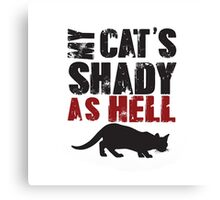 My Cats Shady as Hell Canvas Print