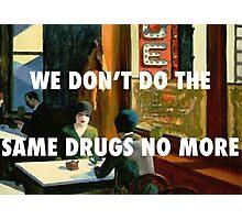 SAME DRUGS - CHOP SUEY Photographic Print