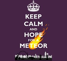 Brexit / Trump / Hillary? Keep Calm and Hope for a Meteor! Unisex T-Shirt