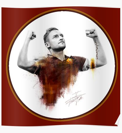 Francesco Totti - King of Rome Poster