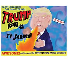 Trump! King of the TV Screen Photographic Print