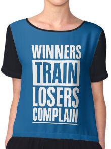 Winners Train Losers Complain Inspirational Quote Chiffon Top