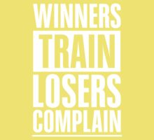 Winners Train Losers Complain Inspirational Quote Kids Tee