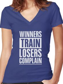 Winners Train Losers Complain Inspirational Quote Women's Fitted V-Neck T-Shirt