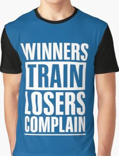 Winners Train Losers Complain Inspirational Quote Graphic T-Shirt