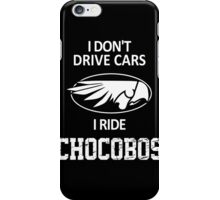 Final Fantasy - I Don't Drive Cars I Ride Chocobos iPhone Case/Skin