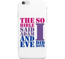 The bible said Adam and Eve so I did both bisexual flag colors iPhone Case/Skin