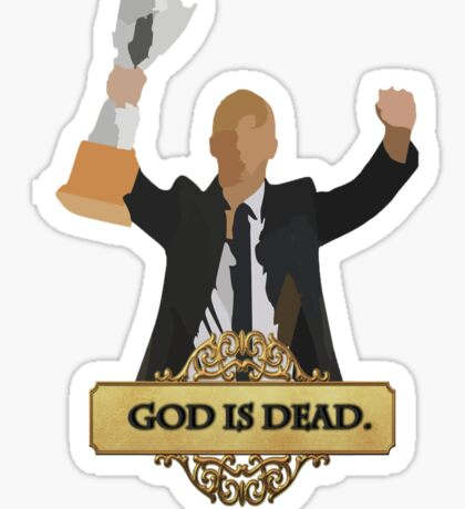 God is Dead. You Won! Sticker