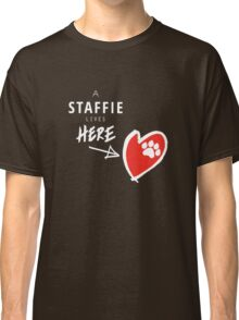 A Staffie Lives Here Classic T-Shirt
