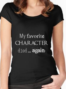 My favorite character died... again (white) Women's Fitted Scoop T-Shirt