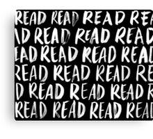 Read, Read, Read (Black) Canvas Print