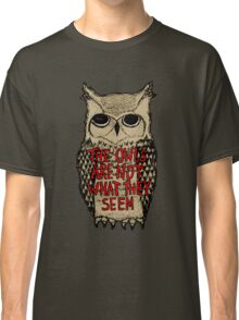 Twin Peaks - Owl quote Classic T-Shirt