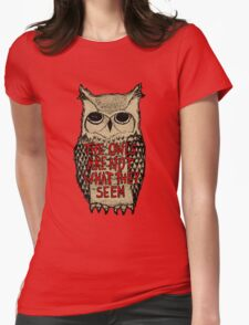 Twin Peaks - Owl quote Womens Fitted T-Shirt