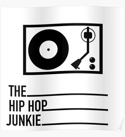 Hip Hop Junkie Transparent  Poster