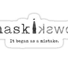 It began as a mistake. Sticker