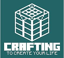 Crafting - To create your life (white) Photographic Print