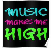 MUSIC MAKES ME HIGH Poster