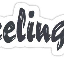 Feeling B Sticker