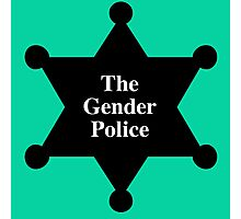The Gender Police Badge  Photographic Print