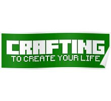 Crafting - To create your life (text only, white) Poster