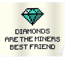 Diamonds are the miners best friend V.1 Poster