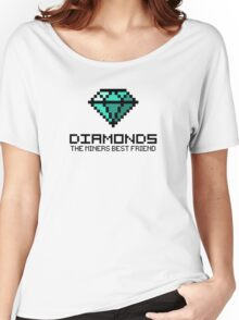 Diamonds are the miners best friend V.2 Women's Relaxed Fit T-Shirt