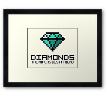 Diamonds are the miners best friend V.2 Framed Print