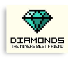Diamonds are the miners best friend V.2 Canvas Print