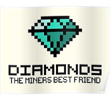Diamonds are the miners best friend V.2 Poster