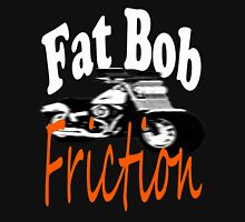 Fat Bob FRICTION Unisex T-Shirt