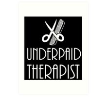Underpaid Therapist - Hairdresser T-Shirt Design Art Print