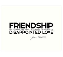 friendship: disappointed love - jane austen Art Print
