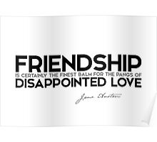 friendship: disappointed love - jane austen Poster