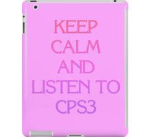 Keep Calm and Listen to CPS3 iPad Case/Skin