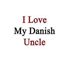 I Love My Danish Uncle by supernova23