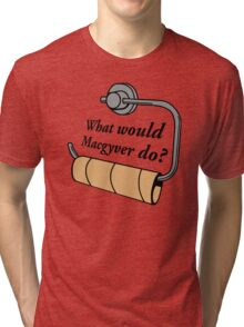 What Would Macgyver Tri-blend T-Shirt