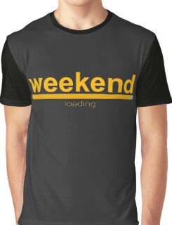Weekend loading! loading bar Graphic T-Shirt