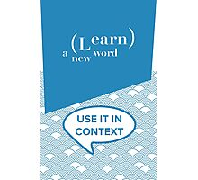 Learn A New Word Photographic Print
