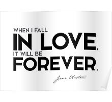 when I fall in love, it will be forever - jane austen Poster