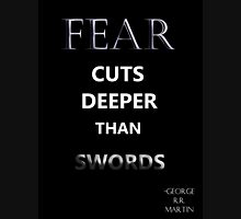 "Game of Thrones ""Fear Cuts Deeper Than Words"" Unisex T-Shirt"