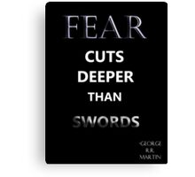 "Game of Thrones ""Fear Cuts Deeper Than Words"" Canvas Print"