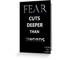 """Game of Thrones """"Fear Cuts Deeper Than Words"""" Greeting Card"""