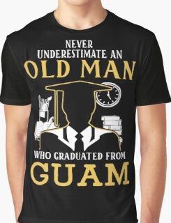 Never Underestimate An Old Man Who Graduated From Guam University Graphic T-Shirt