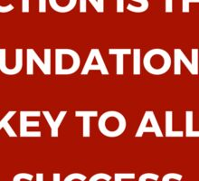 Action is the foundationa key to all success Sticker