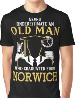 Never Underestimate An Old Man Who Graduated From Norwich University Graphic T-Shirt