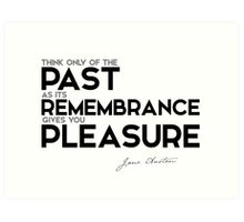 past remembrance, pleasure - jane austen Art Print