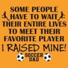 Soccer Dad - I raised my favorite player (Girl - Black print) by pixhunter