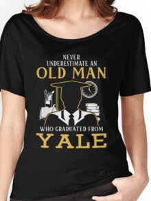 Never Underestimate An Old Man Who Graduated From Yale University Women's Relaxed Fit T-Shirt
